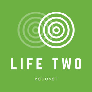 Life Two Podcast Logo
